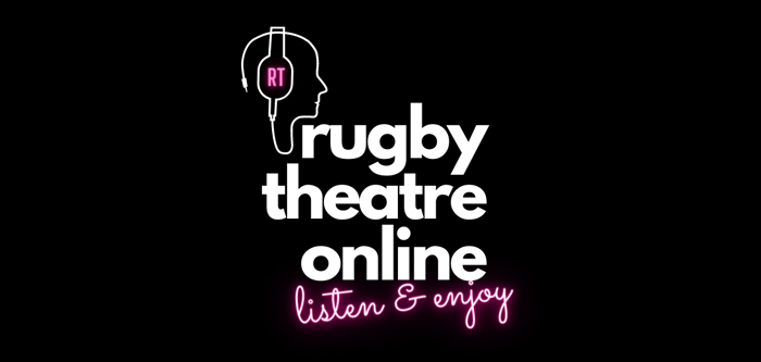 Rugby Theatre On Air